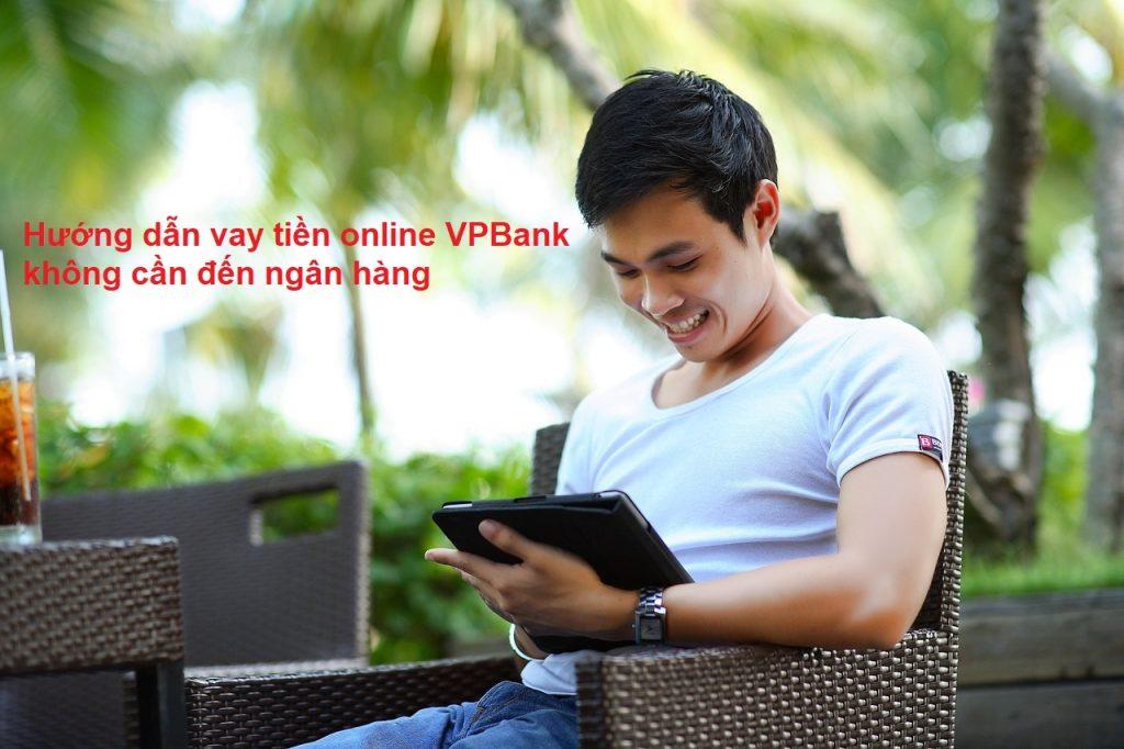 vay tiền online VPBank không cần đến ngân hàng