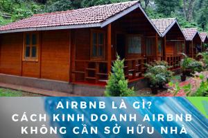 Kinh doanh AirBnB không cần sở hữu nhà