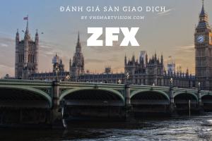 Đánh giá sàn ZFX năm 2021